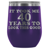 It Took Me 40 Years To Look This Good Wine Tumbler - Funny Aging Birthday Gag Gift Old Sealed Lid Coffee Mug Cup Wine Tumbler teelaunch Purple
