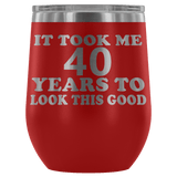 It Took Me 40 Years To Look This Good Wine Tumbler - Funny Aging Birthday Gag Gift Old Sealed Lid Coffee Mug Cup Wine Tumbler teelaunch Red