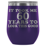 It Took Me 60 Years To Look This Good Wine Tumbler - Funny Aging Birthday Gag Gift Old Sealed Lid Coffee Mug Cup Wine Tumbler teelaunch Purple
