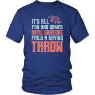 It's All Fun And Games Until Someone Fails A Saving Throw Funny DND RPG Tabletop T-Shirt T-shirt teelaunch District Unisex Shirt Royal Blue S