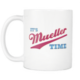 It's Mueller Time Mug - Support Justice Against Corruption Trump Coffee Cup - Luxurious Inspirations