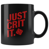 Just Crit It Mug - Funny DND D&D DM D20 RPG Coffee Cup Drinkware teelaunch black