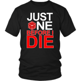 Just One Before I Die DND T-Shirt T-shirt teelaunch District Unisex Shirt Black S