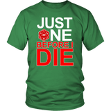 Just One Before I Die DND T-Shirt T-shirt teelaunch District Unisex Shirt Kelly Green S