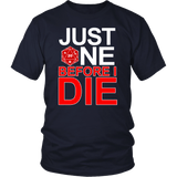 Just One Before I Die DND T-Shirt T-shirt teelaunch District Unisex Shirt Navy S