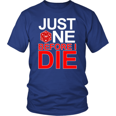 Just One Before I Die DND T-Shirt T-shirt teelaunch District Unisex Shirt Royal Blue S