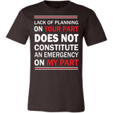 Lack Of Planning On Your Part Shirt - Funny Work Tee - Luxurious Inspirations