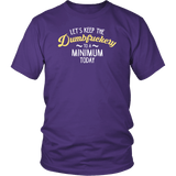 Let's Keep The Dumbfuckery To A Minimum Today T-Shirt - Funny Offensive Vuldar Dumb Fuck Tee T-shirt teelaunch District Unisex Shirt Purple S
