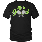 Life Is Good Tennis Shirt - Funny sports Athlete Player Sports Tee T-shirt teelaunch District Unisex Shirt Black S