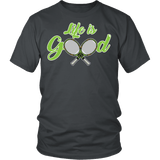 Life Is Good Tennis Shirt - Funny sports Athlete Player Sports Tee T-shirt teelaunch District Unisex Shirt Charcoal S