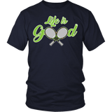 Life Is Good Tennis Shirt - Funny sports Athlete Player Sports Tee T-shirt teelaunch District Unisex Shirt Navy S