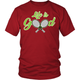 Life Is Good Tennis Shirt - Funny sports Athlete Player Sports Tee T-shirt teelaunch District Unisex Shirt Red S