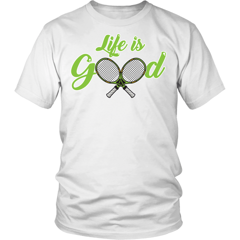 Life Is Good Tennis Shirt - Funny sports Athlete Player Sports Tee T-shirt teelaunch District Unisex Shirt White S
