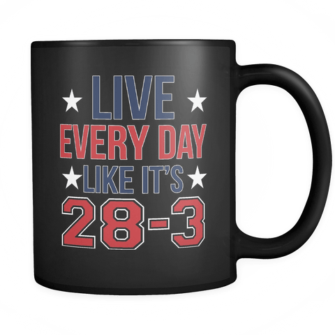 Live Everyday Like It's 28-3 Mug - Funny New England Patriots Tom Brady GOAT Coffee Cup Drinkware teelaunch black