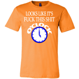 Looks Like It's Fuck This Shirt O'Clock Shirt - Funny Offensive Work Tee - Luxurious Inspirations
