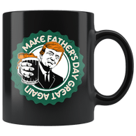 Make Father's Day Great Again Trump Mug - Funny Beer Coffee Cup - Luxurious Inspirations