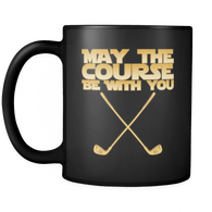 May The Course Be With You Mug - Funny Golf Golfer Geek Nerd Fan Coffee Cup Drinkware teelaunch