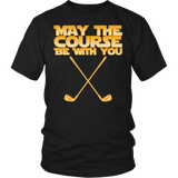 May The Course Be With You Shirt - Funny Golf Golfer Geek Nerd Fan Tee T-shirt teelaunch District Unisex Shirt Black S