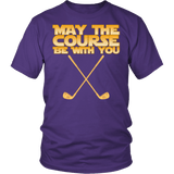 May The Course Be With You Shirt - Funny Golf Golfer Geek Nerd Fan Tee T-shirt teelaunch District Unisex Shirt Purple S