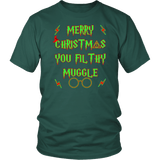 Merry Christmas You Filthy Muggle Shirt - Funny Xmas Adult Humor Offensive Crude T-Shirt T-shirt teelaunch District Unisex Shirt Dark Green S