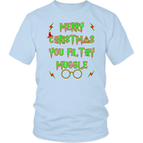 Merry Christmas You Filthy Muggle Shirt - Funny Xmas Adult Humor Offensive Crude T-Shirt T-shirt teelaunch District Unisex Shirt Ice Blue S