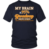 My Brain is 95% Broadway Lyrics Shirt - Funny Theatre Musical Fan Merchandise Tee - Luxurious Inspirations
