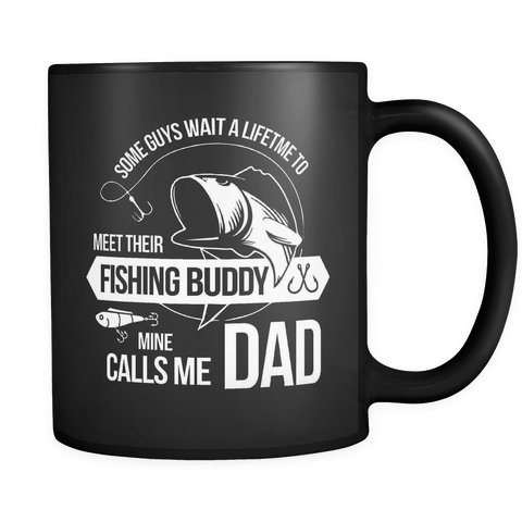 My Fishing Buddy Call Me DAD Mug - Funny Parent Mom Dad Son Daughter Buddies Coffee Cup - Luxurious Inspirations