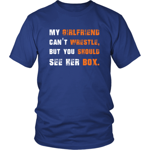 My Girlfriend Can't Wrestle But You Should See Her Box Funny Adult Humor T-Shirt - Luxurious Inspirations