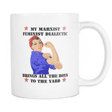 My Marxist Feminist Dialectic Bring All The Boys To The Yard White Mug - Women Power - Luxurious Inspirations