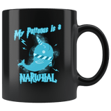 My Patronus Is A Narwhal Mug - Funny Wizard Magical Unicorn Of The Sea Coffee Cup Drinkware teelaunch black