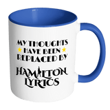 My Thoughts Have Been Replaced By Hamilton Lyrics Mug - Funny Broadway Alexander Quote Coffee Cup Drinkware teelaunch Accent Mug - Blue
