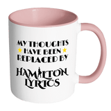 My Thoughts Have Been Replaced By Hamilton Lyrics Mug - Funny Broadway Alexander Quote Coffee Cup Drinkware teelaunch Accent Mug - Pink