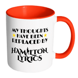 My Thoughts Have Been Replaced By Hamilton Lyrics Mug - Funny Broadway Alexander Quote Coffee Cup Drinkware teelaunch Accent Mug - Red