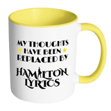 My Thoughts Have Been Replaced By Hamilton Lyrics Mug - Funny Broadway Alexander Quote Coffee Cup Drinkware teelaunch Accent Mug - Yellow