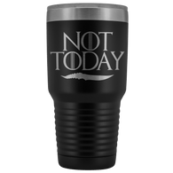 Not Today Arya Tumbler Mug - Funny GOT Fan Ice Add You To The List 30 ounce 30oz Wine Coffee Alcohol Cup - Luxurious Inspirations