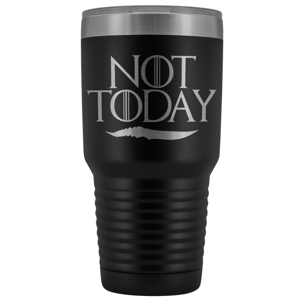 Not Today Arya Tumbler Mug - Funny GOT Fan Ice Add You To The List 30 ounce 30oz Wine Coffee Alcohol Cup Tumblers teelaunch Black