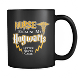 Nurse Because My Hogwarts Letter Never Came Mug - Funny Magical Medical Fan Coffee Cup Drinkware teelaunch black