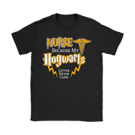 Nurse Because My Hogwarts Letter Never Came Shirt - Funny Magical Womens Medical Fan Tee - Luxurious Inspirations