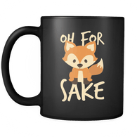 Oh For Fox Sake Mug - Funny Offensive Adult Coffee Cup Drinkware teelaunch