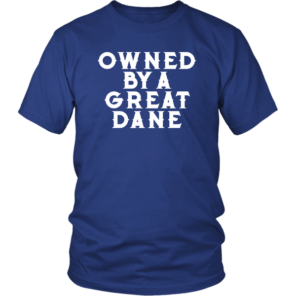 Owned By A Great Dane T-Shirt - Funny Greatdane Lovers Mom Dad Puppy Tee Shirt - Luxurious Inspirations