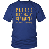 Please Don't Kill My Character +5 Groveling Funny DND DM RPG Tabletop T-Shirt T-shirt teelaunch District Unisex Shirt Royal Blue S