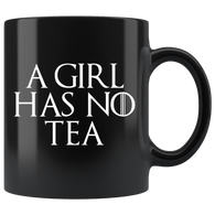 A Girl Has No Tea Mug - Funny GOT Fan Mother's Day Mom Girlfriend Wife Name Arya Coffee Cup - Luxurious Inspirations