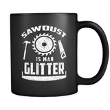 Sawdust Is Man Glitter Mug - Woodworking Coffee Cup - Luxurious Inspirations