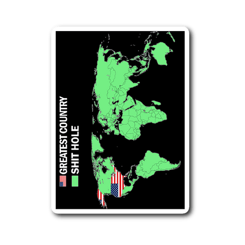 Shit Hole Sticker - Funny Trump Quote 'Merica Shithole World Map - Luxurious Inspirations