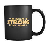 The Force Is Strong In My Family Mug - Funny Christmas Geek Movie Fan Coffee Cup - Luxurious Inspirations