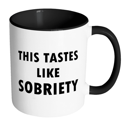 This Tastes Like Sobriety Mug - Two-Tone Sober AF Coffee Cup Drinkware teelaunch Accent Mug - Black