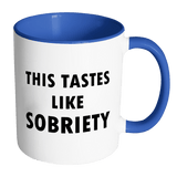 This Tastes Like Sobriety Mug - Two-Tone Sober AF Coffee Cup Drinkware teelaunch Accent Mug - Blue