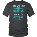 Those Who Stand for Nothing Fall for Anything Shirt - Alexander Hamilton Quote Tee - Luxurious Inspirations