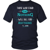 Those Who Stand for Nothing Fall for Anything Shirt - Alexander Hamilton Quote Tee T-shirt teelaunch District Unisex Shirt Navy S