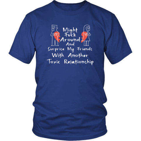 Toxic Relation Funny Adult Humor Vulgar T-Shirt - Luxurious Inspirations